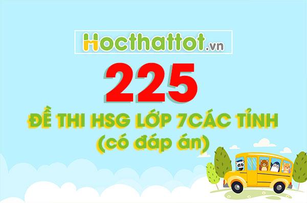 225-de-thi-hsg-lop-7-cac-tinh-co-dap-an-hocthattot.vn