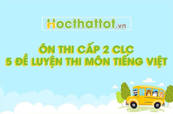 on-thi-cap-2-clc-5-de-luyen-thi-mon-tieng-viet