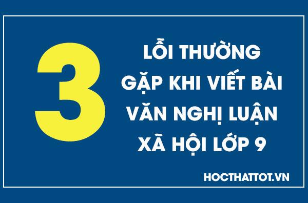 03-loi-thuong-gap-khi-viet-bai-van-nghi-luan-xa-hoi-lop-9
