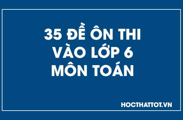 35-de-on-thi-vao-lop-6-mon-toan