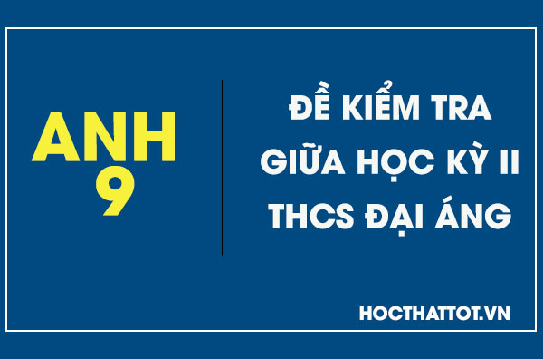 De-kiem-tra-giua-hoc-ky-II-anh--thcs-dai-ang
