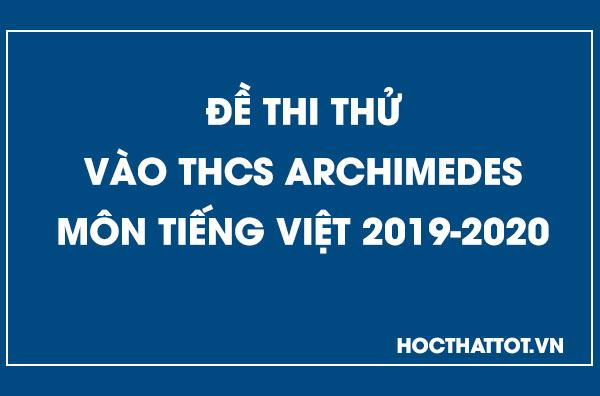 De-thi-thu-vao-thcs-archimedes-mon-tieng-viet-2019-2020