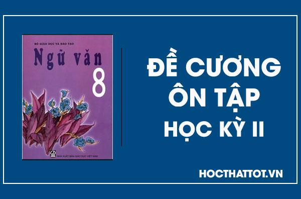 de-cuong-on-tap-hoc-ky-II-ngu-van-8
