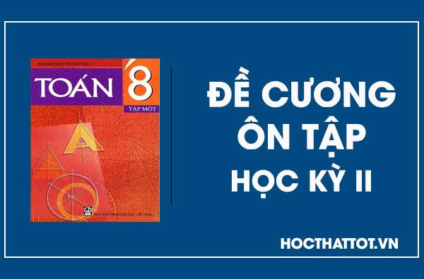 de-cuong-on-tap-hoc-ky-II-toan-8