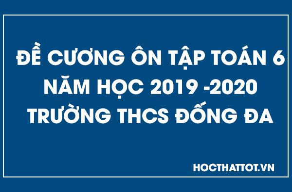 de-cuong-on-tap-toan-6-nam-hoc-2019-2020-truong-thcs-dong-da
