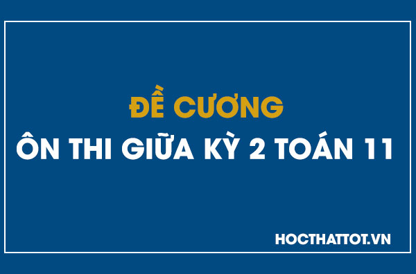 de-cuong-on-thi-giua-ky-2-toan-11