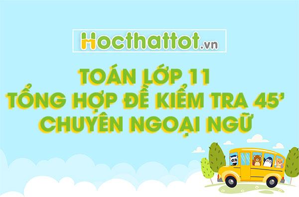 de-kiem-tra-45-phut-toan-11-thpt-chuyen-ngoai-ngu