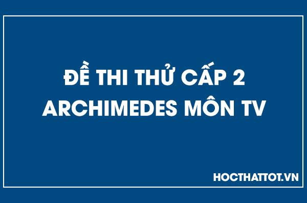 de-thi-thu-cap-2-archimedes-mon-tieng-viet
