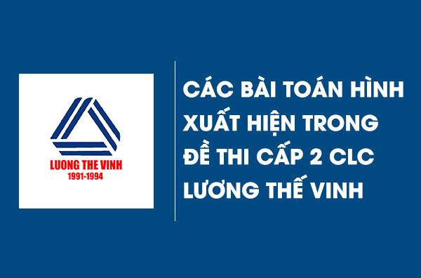 tong-hop-cac-bai-toan-hinh-hoc-xuat-hien-trong-de-thi-cap-2-chat-luong-cao-luong-the-vinh