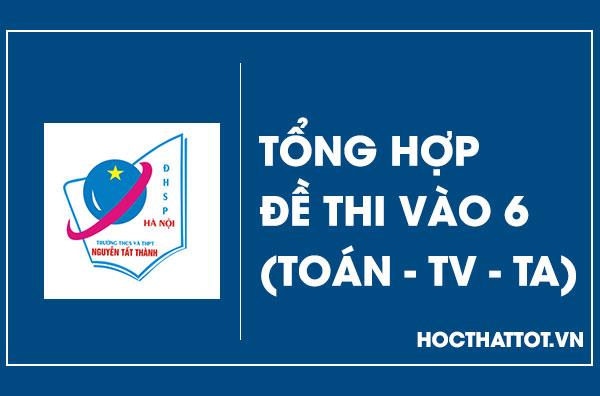 tong-hop-de-thi-cap-2-chat-luong-cao-nguyen-tat-thanh