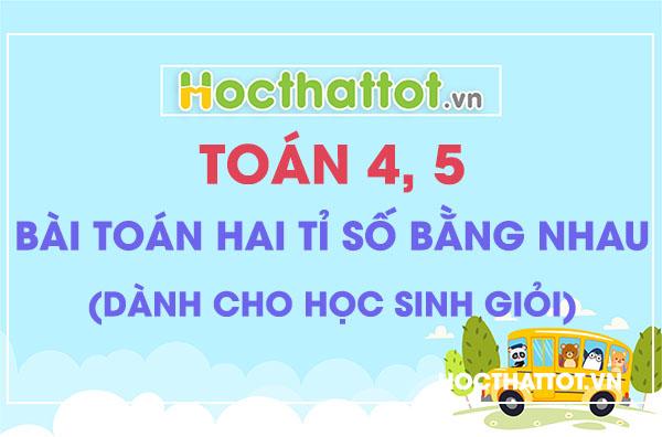 bai-toan-hai-ti-so-abng-nhau-toan-lo-4-5-danh-cho-hocsinh-gioi