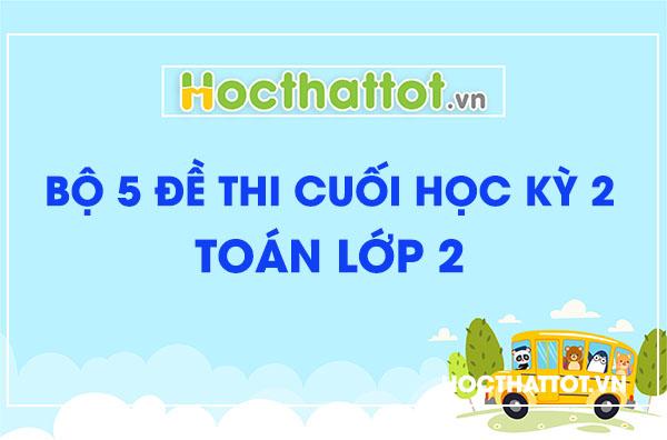 bo-5-de-thi-cuoi-hoc-ky-2-toan-lop-2