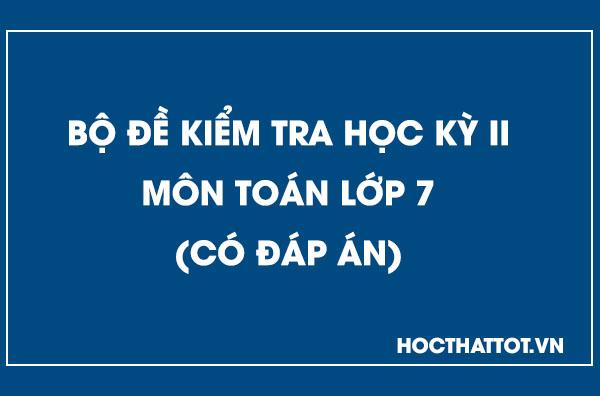 bo-de-thi-cuoi-hoc-ky-2-toan-lop-7