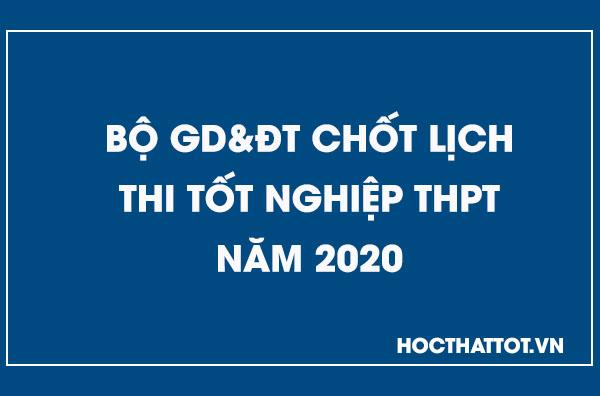 bo-gd-dt-chot-lich-thi-tot-nghiep-thpt-nam-2020