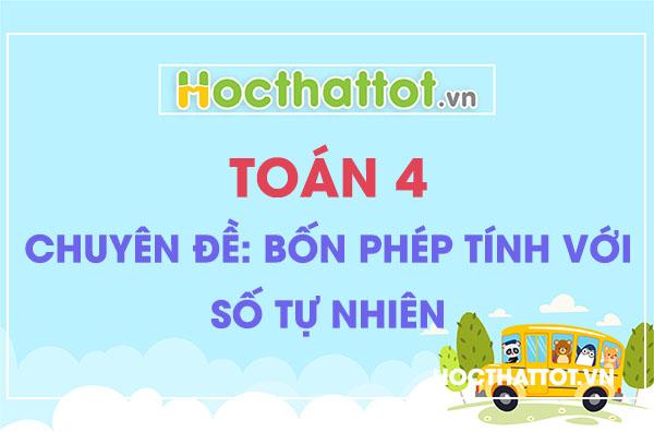 bon-phep-tinh-voi-so-tu-nhien-toan-lop-4