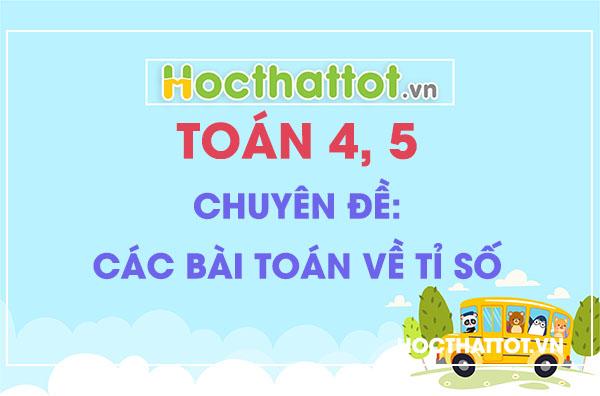 chuyen-de-cac-bai-toan-ve-ti-so-toan-lop-4-5