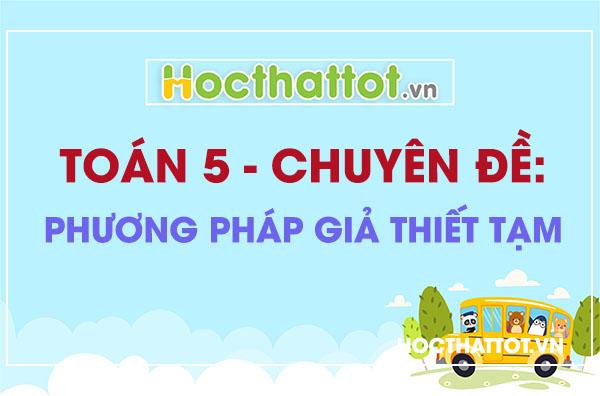chuyen-de-phuong-phap-gia-thiet-tam-toan-lop 5