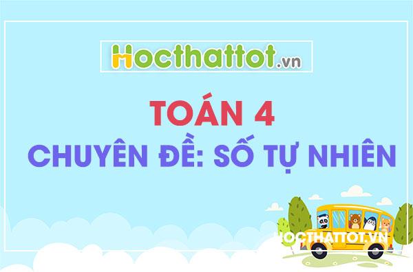 chuyen-de-so-tu-nhien-toan-lop-4
