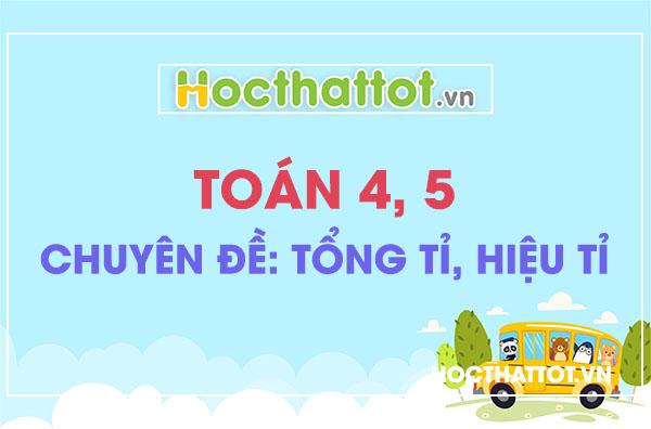 chuyen-de-tong-ti-hieu-ti-toan-lop-4-5