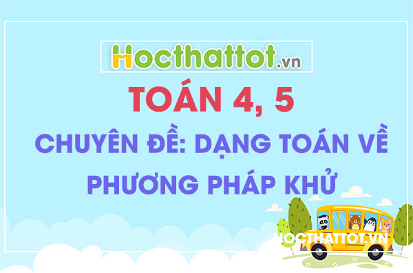 dang-toan-ve-phuong-phap-khu-toan-4-5