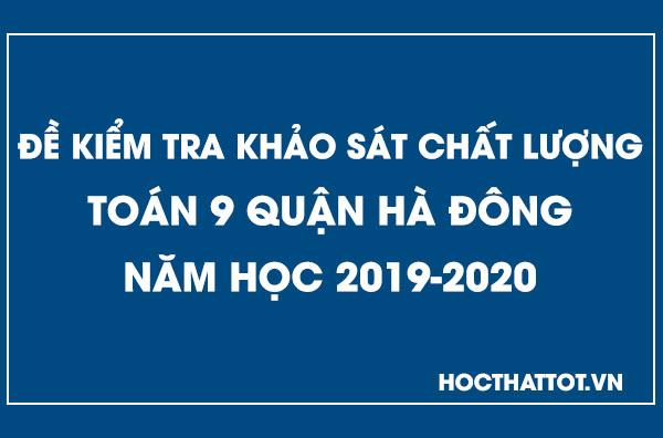 de-kiem-tra-chat-luong-toan-9-quan-ha-dong-nam-hoc-2019-2020