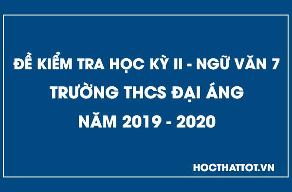 de-kiem-tra-hoc-ky-2-ngu-van-7-thcs-dai-ang-nam-2019-2020