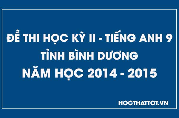 de-kiem-tra-hoc-ky-2-tieng-anh-9-tinh-binh-duong-2014-2015jpg