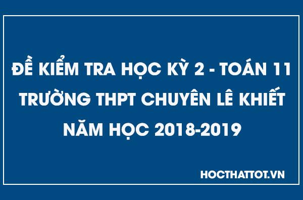 de-kiem-tra-hoc-ky-2-toan-11-nam-2018-2019-thpt-chuyen-le-khiet