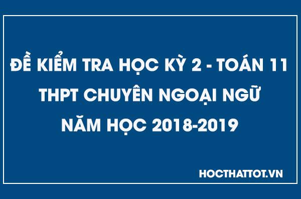 de-kiem-tra-hoc-ky-2-toan-11-nam-2018-2019-thpt-chuyen-ngoai-ngu