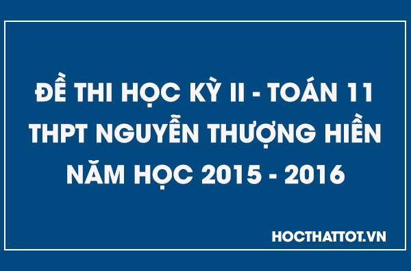 de-kiem-tra-hoc-ky-2-toan-11-thpt-nguyen-thuong-hien-2015-2016