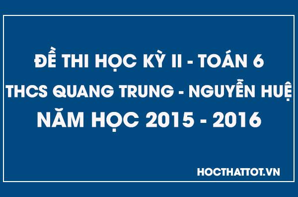 de-kiem-tra-hoc-ky-2-toan-6-thcs-quang-trung-nguyen-hue-2015-2016