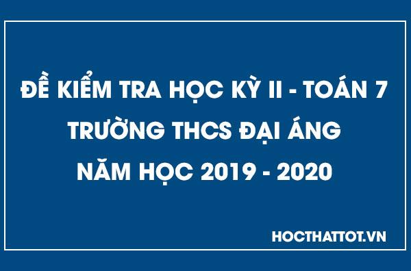 de-kiem-tra-hoc-ky-2-toan-7-nam 2019-2020-thcs-dai-ang