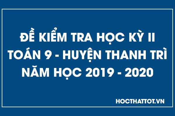 de-kiem-tra-hoc-ky-2-toan-9-huyen-thanh-tri-2019-2020