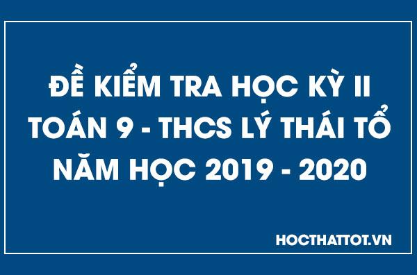 de-kiem-tra-hoc-ky-2-toan-9-thcs-lý-thai-to-2019-2020