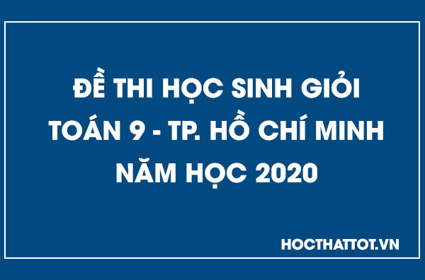 de-thi-hsg-toan-9-tp-hcm-nam-2020