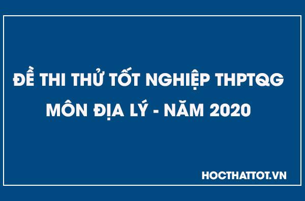 de-thi-thu-thptqg-mon-dia-ly-nam-2020
