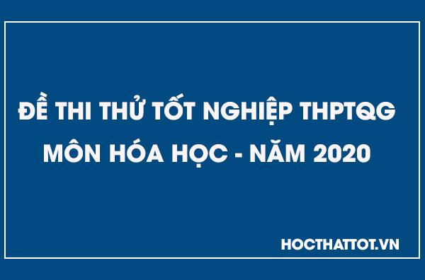 de-thi-thu-thptqg-mon-hoa-nam-2020