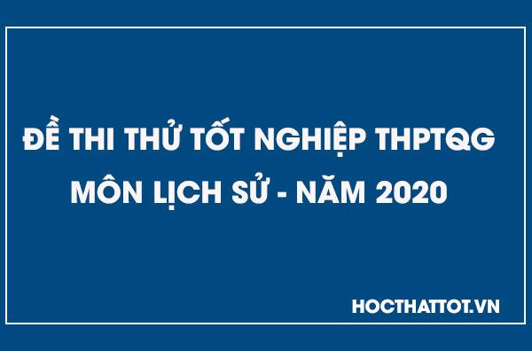 de-thi-thu-thptqg-mon-lich-su-nam-2020