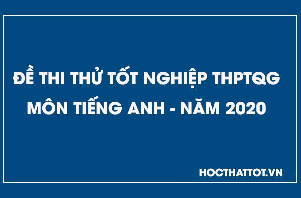 de-thi-thu-thptqg-mon-tieng-anh-nam-2020