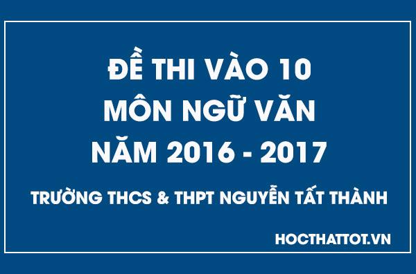 de-thi-vao-10-mon-ngu-van-nam-2016-2017-ntt