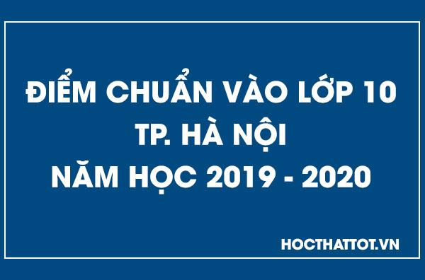 diem-chuan-vao-lop-10-ha-noi-nam-2019-2020