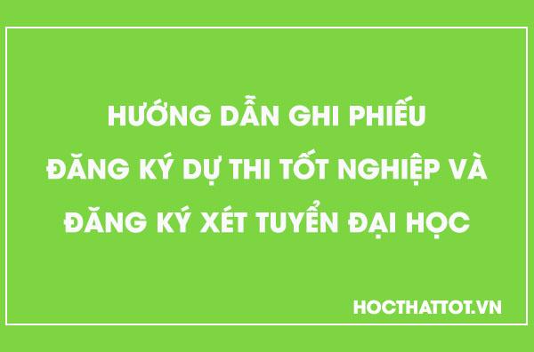 huong-dan-ghi-phiue-dang-ky-di-thi-tot-nghiep-va-dang-ky-xet-tuyen-dh