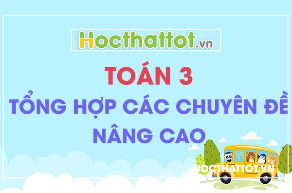 tong-hop-các-chuyen-de-nang-cao-lop-3