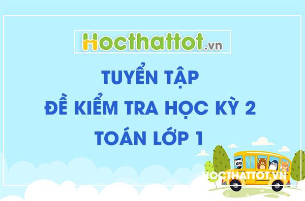 tuyen-tap-de-kiem-tra-hoc-ky-2-toan-lop-1