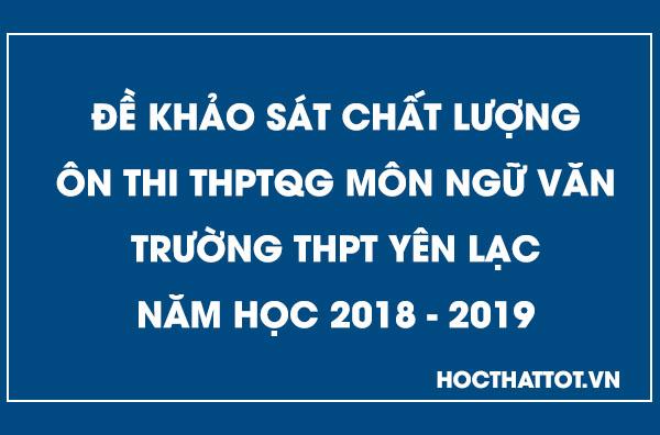 de-khao-sat-chat-luong-on-thi-thptqg-mon-ngu-van-thpt-yen-lac-nam-2019