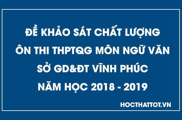 de-khao-sat-chat-luong-on-thi-thptqg-mon-ngu-van-vinh-phuc-nam-2019