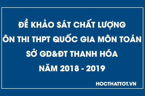 de-khao-sat-chat-luong-on-thi-thptqg-mon-toan-thanh-hoa-nam-2019