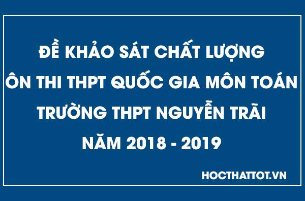 de-khao-sat-chat-luong-on-thi-thptqg-mon-toan-thpt-nguyen-trai-nam-2019