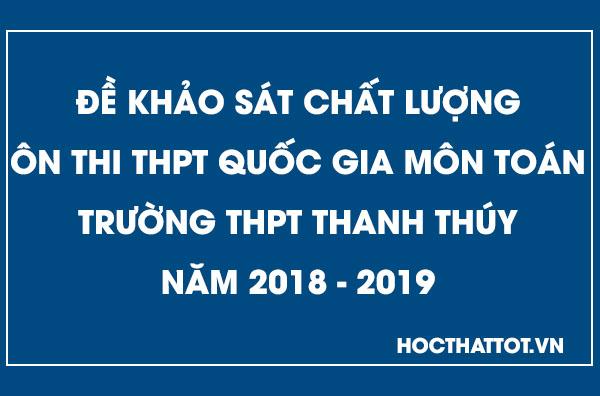 de-khao-sat-chat-luong-on-thi-thptqg-mon-toan-thpt-thanh-thuy-nam-2019