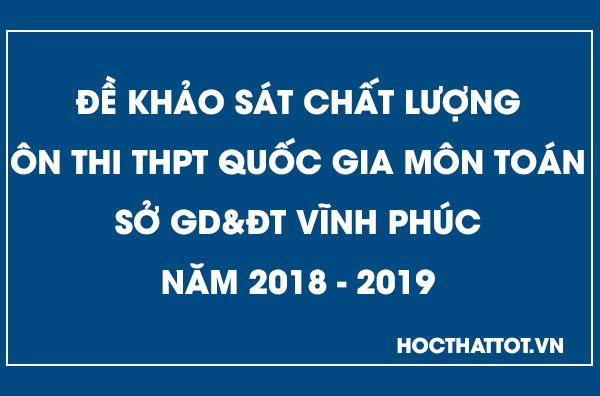 de-khao-sat-chat-luong-on-thi-thptqg-mon-toan-vinh-phuc-nam-2019